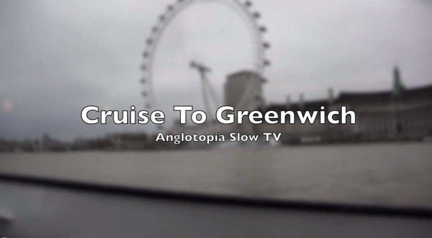 Anglotopia Slow TV: Take a Thames River Cruise from Wesminster To Greenwich – Full Journey in HD – 41 Minutes