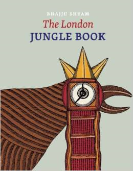 Brit Book Reviews: The London Jungle Book by Bhajju Shyam